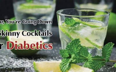Sugar, You're Going Down: 5 Skinny Cocktails for Diabetics